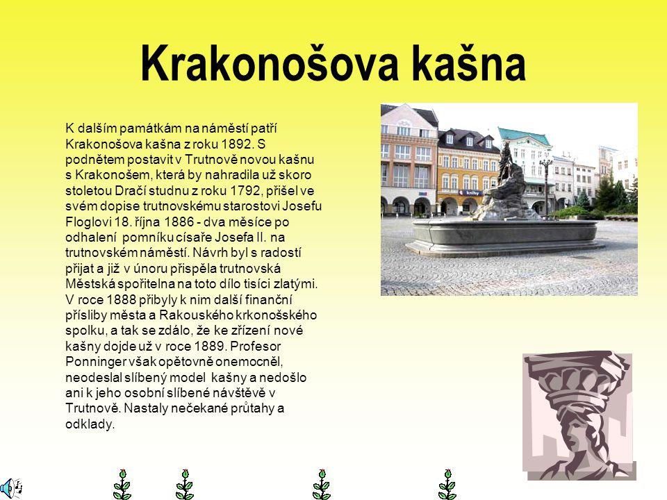 Krakonošova kašna K dalším památkám na náměstí patří Krakonošova kašna z roku 1892. S podnětem postavit v Trutnově novou kašnu s Krakonošem, která by