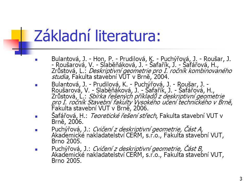 3 Základní literatura:  Bulantová, J.- Hon, P. - Prudilová, K.