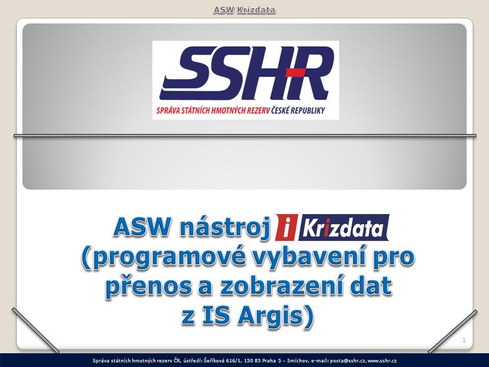 1 Správa státních hmotných rezerv ČR, ústředí: Šeříková 616/1, 150 85 Praha 5 – Smíchov, e-mail: posta@sshr.cz, www.sshr.cz
