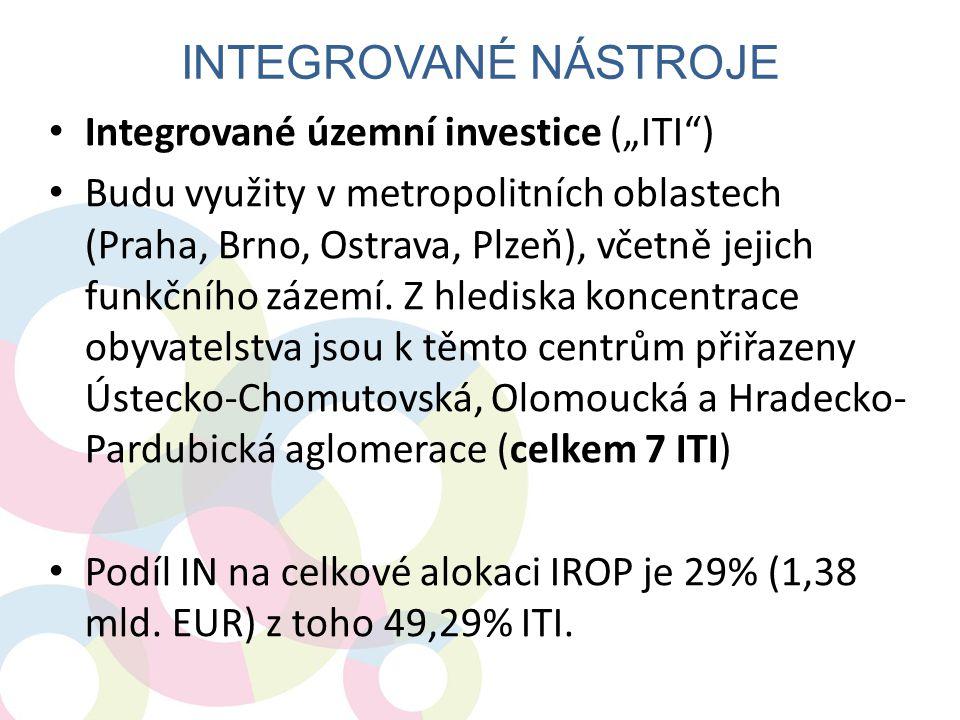 """• Integrované územní investice (""""ITI"""") • Budu využity v metropolitních oblastech (Praha, Brno, Ostrava, Plzeň), včetně jejich funkčního zázemí. Z hled"""