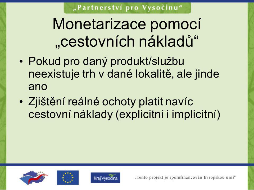 """Monetarizace pomocí """"cestovních nákladů"""" •P•Pokud pro daný produkt/službu neexistuje trh v dané lokalitě, ale jinde ano •Z•Zjištění reálné ochoty plat"""