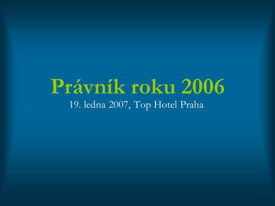 Právník roku 2006 19. ledna 2007, Top Hotel Praha