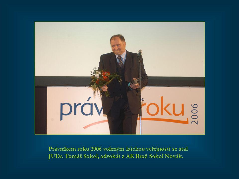Právníkem roku 2006 voleným laickou veřejností se stal JUDr. Tomáš Sokol, advokát z AK Brož Sokol Novák.