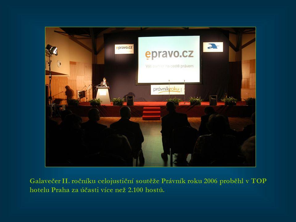 Galavečer II. ročníku celojustiční soutěže Právník roku 2006 proběhl v TOP hotelu Praha za účasti více než 2.100 hostů.