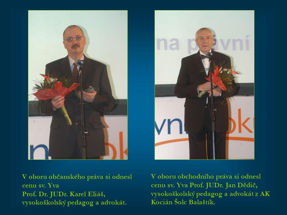 V oboru občanského práva si odnesl cenu sv. Yva Prof. Dr. JUDr. Karel Eliáš, vysokoškolský pedagog a advokát. V oboru obchodního práva si odnesl cenu