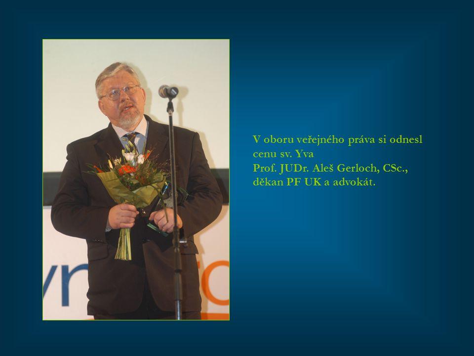 V oboru veřejného práva si odnesl cenu sv. Yva Prof. JUDr. Aleš Gerloch, CSc., děkan PF UK a advokát.