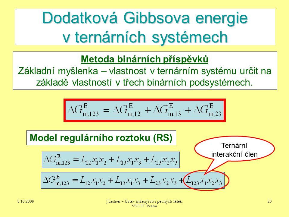 8.10.2008J.Leitner - Ústav inženýrství pevných látek, VŠCHT Praha 28 Dodatková Gibbsova energie v ternárních systémech Metoda binárních příspěvků Základní myšlenka – vlastnost v ternárním systému určit na základě vlastností v třech binárních podsystémech.