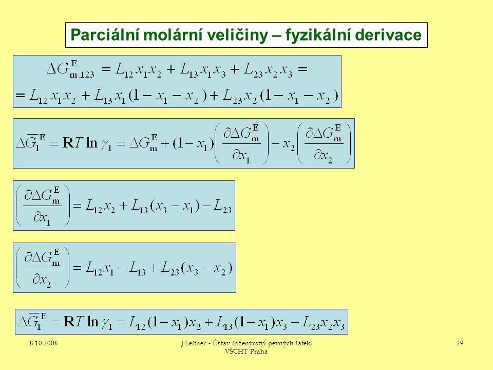 8.10.2008J.Leitner - Ústav inženýrství pevných látek, VŠCHT Praha 29 Parciální molární veličiny – fyzikální derivace
