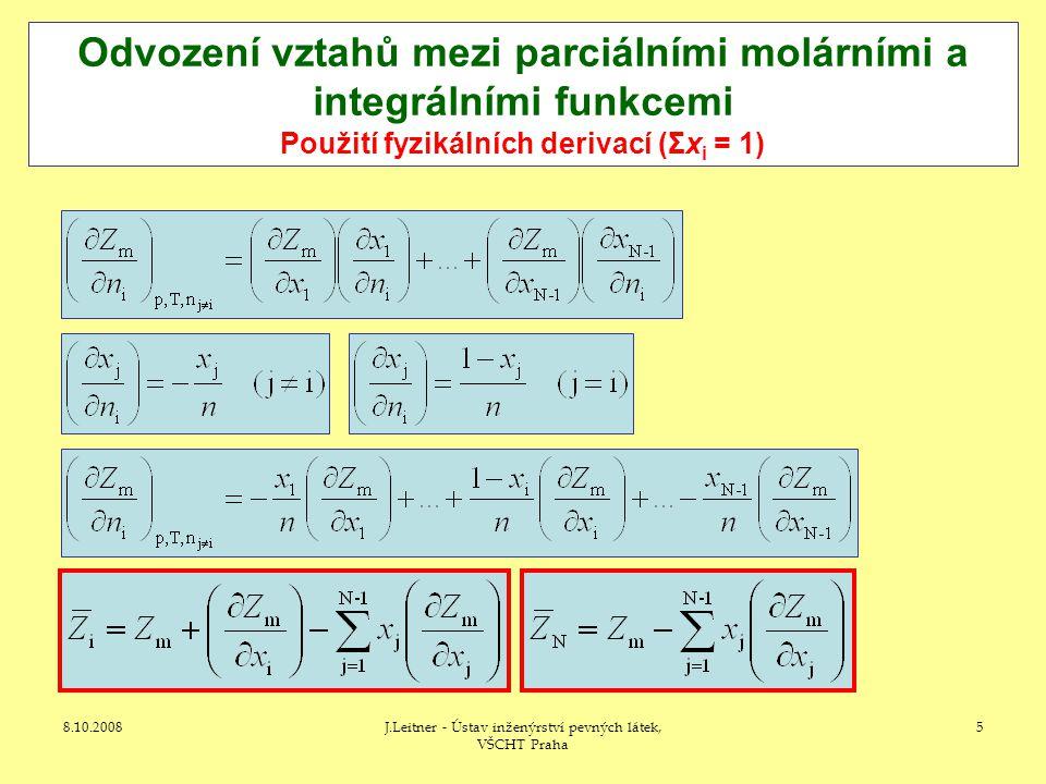 8.10.2008J.Leitner - Ústav inženýrství pevných látek, VŠCHT Praha 5 Odvození vztahů mezi parciálními molárními a integrálními funkcemi Použití fyzikál