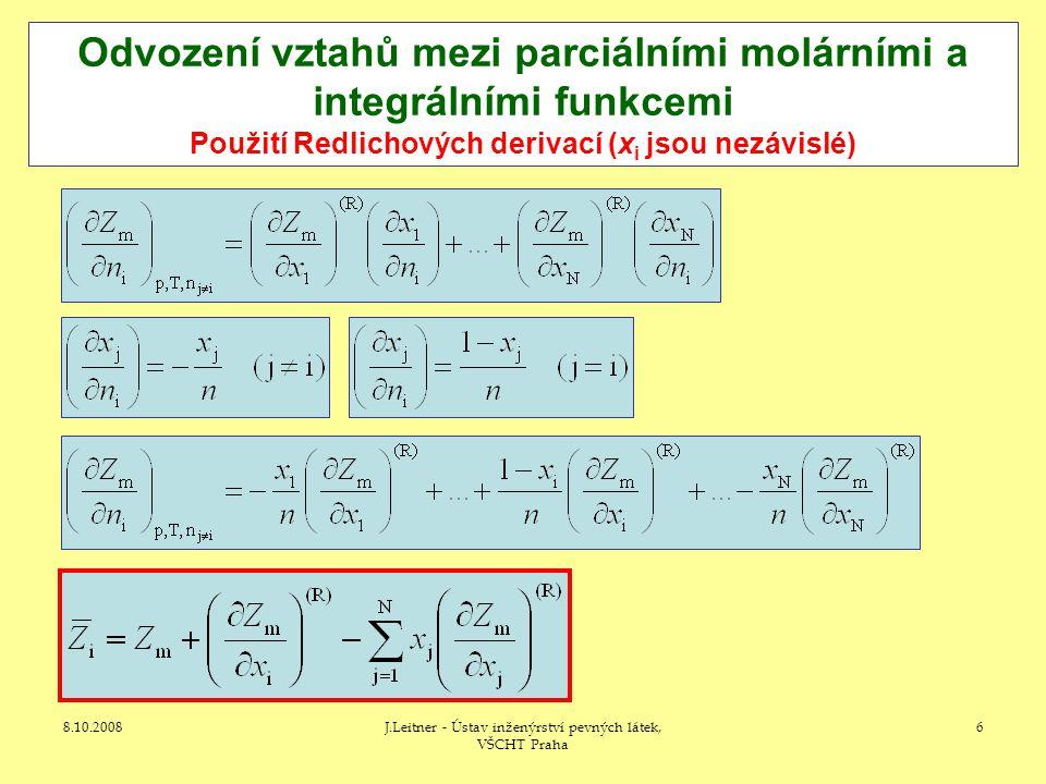 8.10.2008J.Leitner - Ústav inženýrství pevných látek, VŠCHT Praha 6 Odvození vztahů mezi parciálními molárními a integrálními funkcemi Použití Redlich
