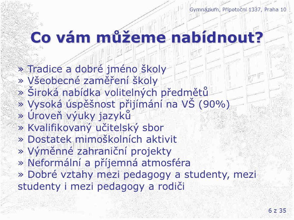 27 z 35 Mezinárodní spolupráce Gymnázium, Přípotoční 1337, Praha 10 » Projekty Comenius (Sokrates) 3.