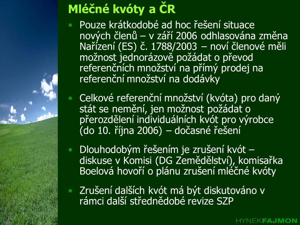 Mléčné kvóty a ČR •Pouze krátkodobé ad hoc řešení situace nových členů – v září 2006 odhlasována změna Nařízení (ES) č. 1788/2003 – noví členové měli