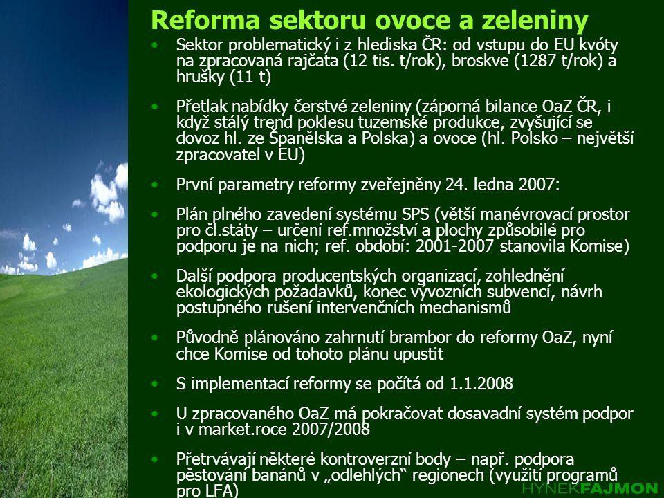 Reforma sektoru ovoce a zeleniny •Sektor problematický i z hlediska ČR: od vstupu do EU kvóty na zpracovaná rajčata (12 tis. t/rok), broskve (1287 t/r