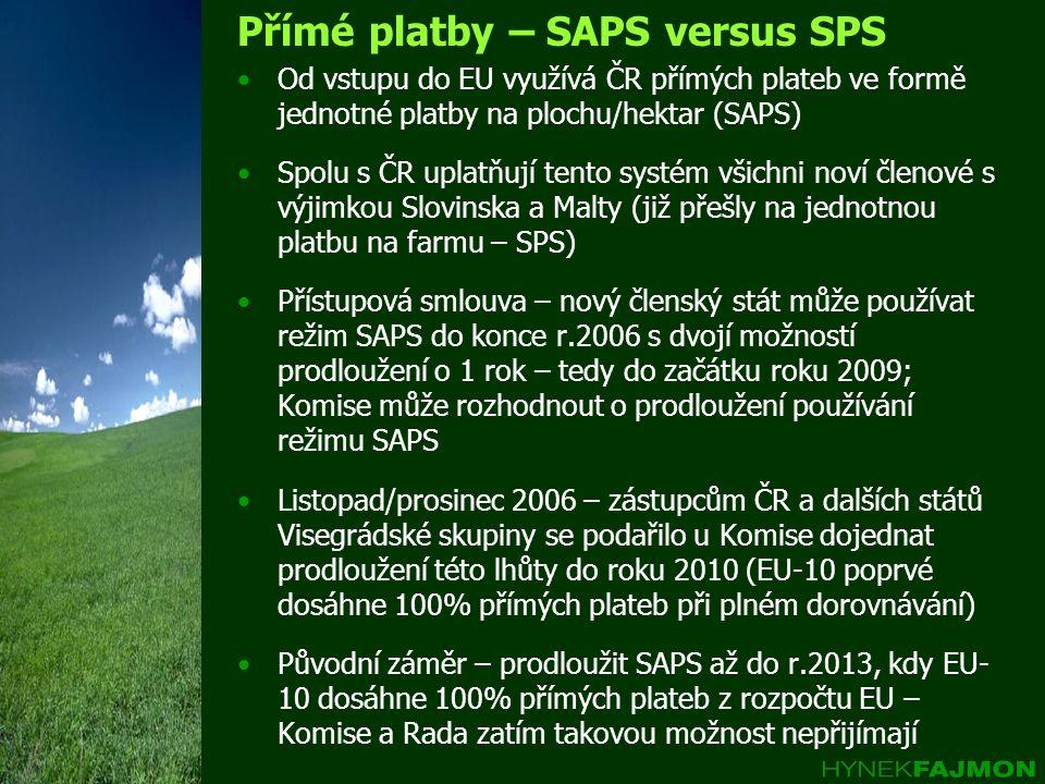 Přímé platby – SAPS versus SPS •Od vstupu do EU využívá ČR přímých plateb ve formě jednotné platby na plochu/hektar (SAPS) •Spolu s ČR uplatňují tento