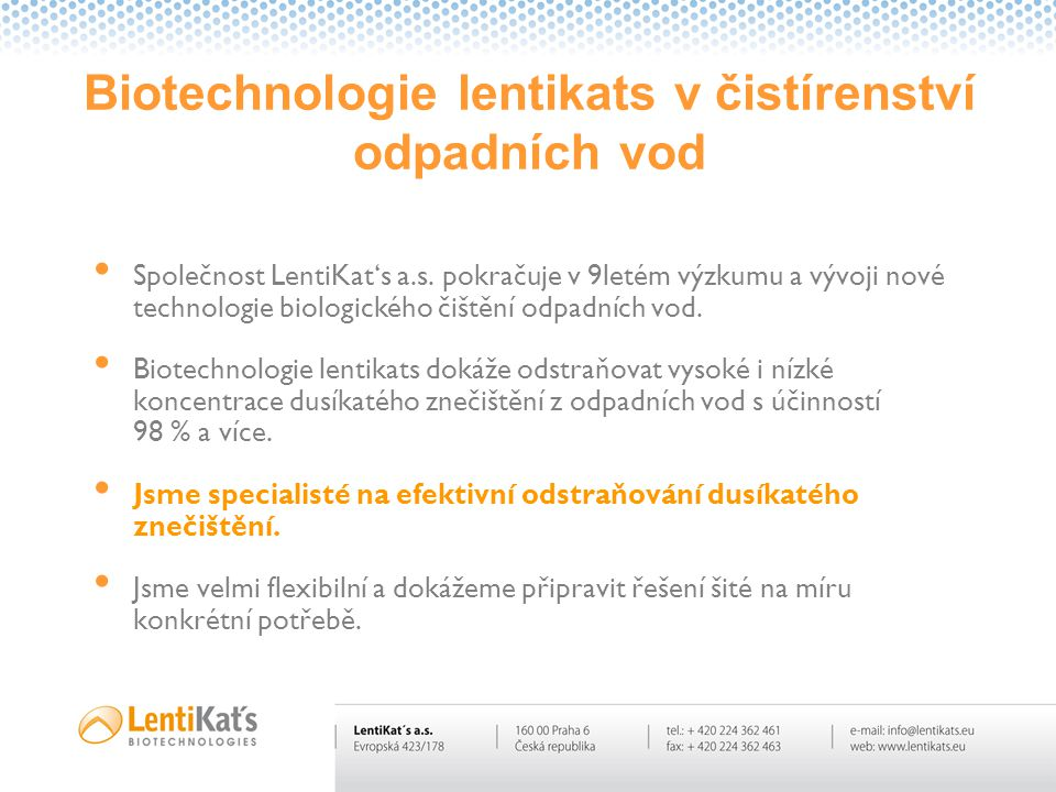 Biotechnologie lentikats v čistírenství odpadních vod • Společnost LentiKat's a.s. pokračuje v 9letém výzkumu a vývoji nové technologie biologického č