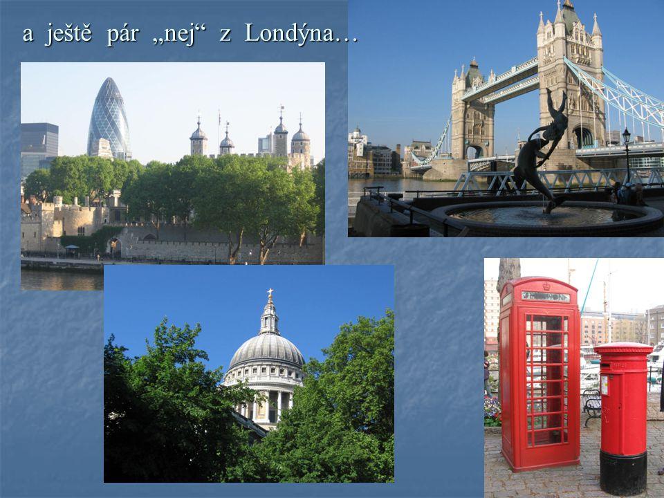 """a ještě pár """"nej"""" z Londýna…"""