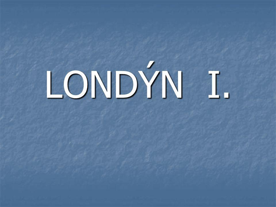 LONDÝN I.