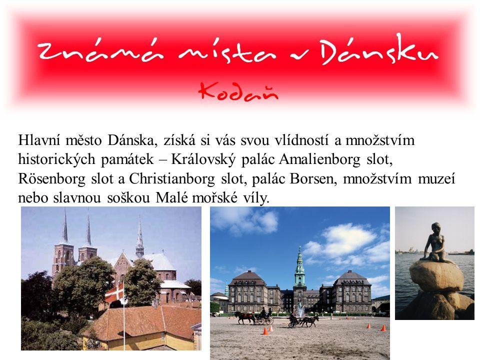 Hlavní město Dánska, získá si vás svou vlídností a množstvím historických památek – Královský palác Amalienborg slot, Rösenborg slot a Christianborg s