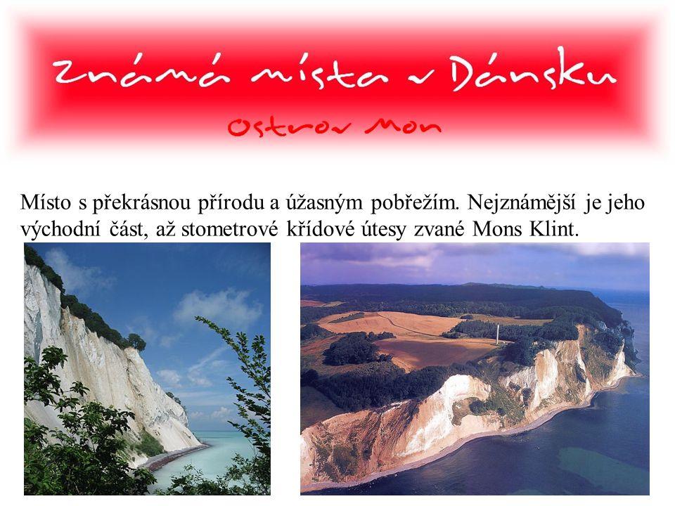 Místo s překrásnou přírodu a úžasným pobřežím. Nejznámější je jeho východní část, až stometrové křídové útesy zvané Mons Klint.