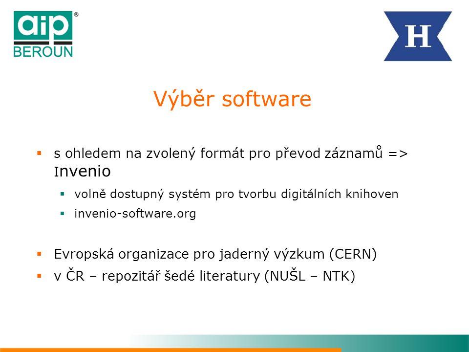 Výběr software  s ohledem na zvolený formát pro převod záznamů => I nvenio  volně dostupný systém pro tvorbu digitálních knihoven  invenio-software