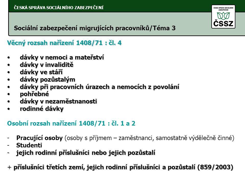 ČESKÁ SPRÁVA SOCIÁLNÍHO ZABEZPEČENÍ Sociální zabezpečení migrujících pracovníků/Téma 7 Výpočet PDNM Čl.