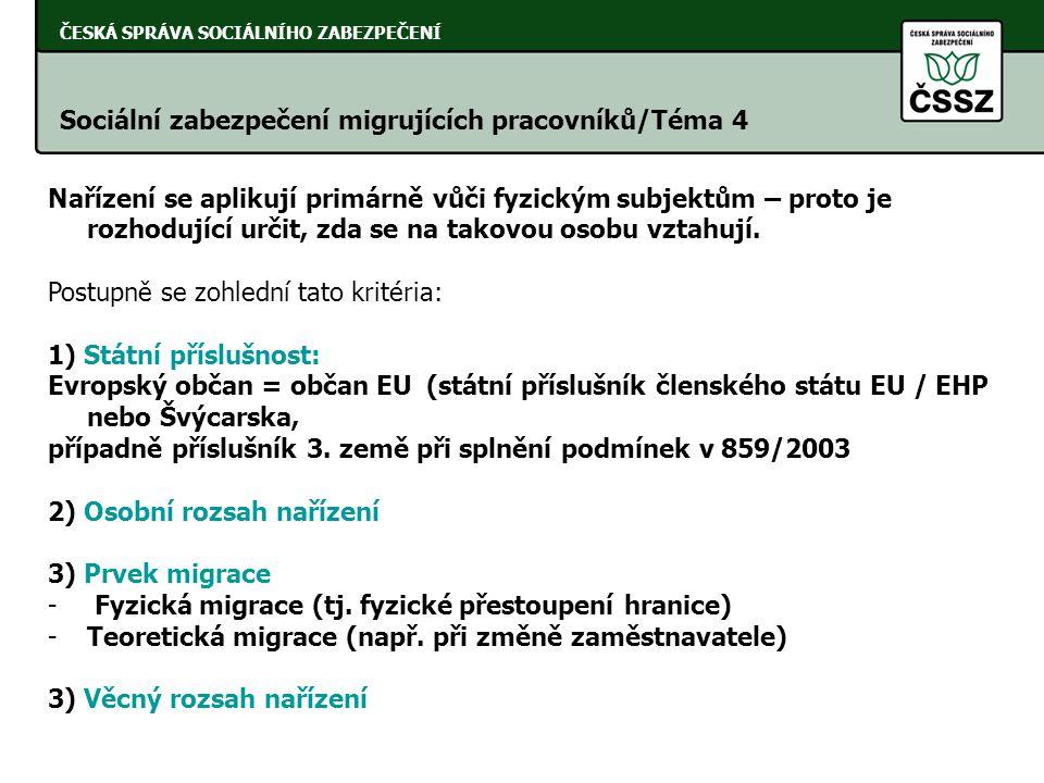 ČESKÁ SPRÁVA SOCIÁLNÍHO ZABEZPEČENÍ Sociální zabezpečení migrujících pracovníků/Téma 5 Zaměstnavatelé (čeští nebo zahraniční) mají v případě, že jsou registrováni u ČSSZ stejné povinnosti a práva.