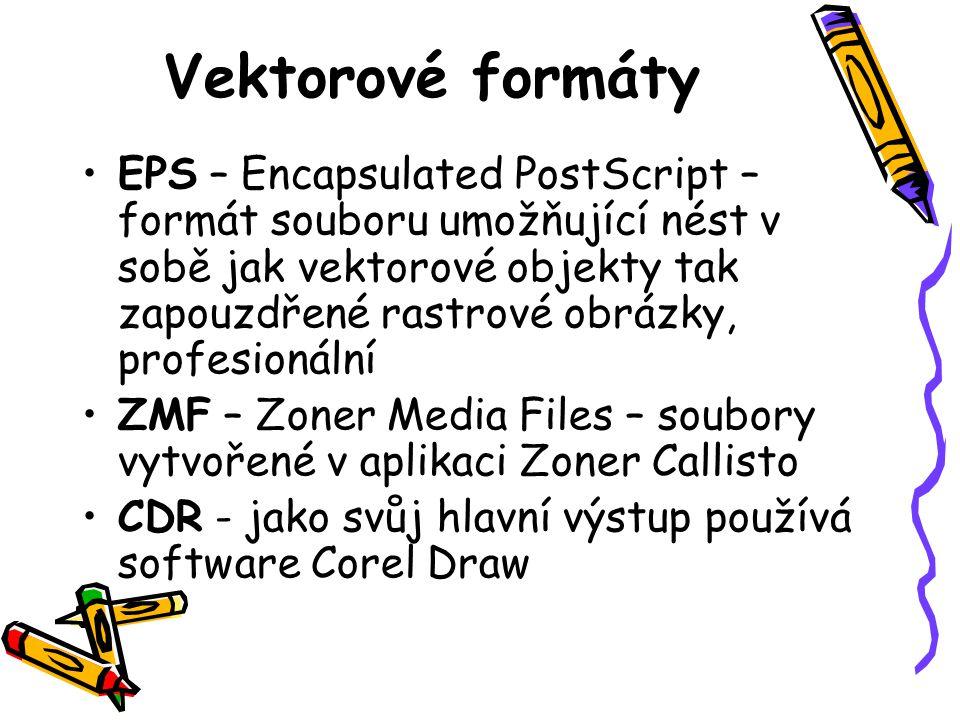 Vektorové formáty •EPS – Encapsulated PostScript – formát souboru umožňující nést v sobě jak vektorové objekty tak zapouzdřené rastrové obrázky, profe
