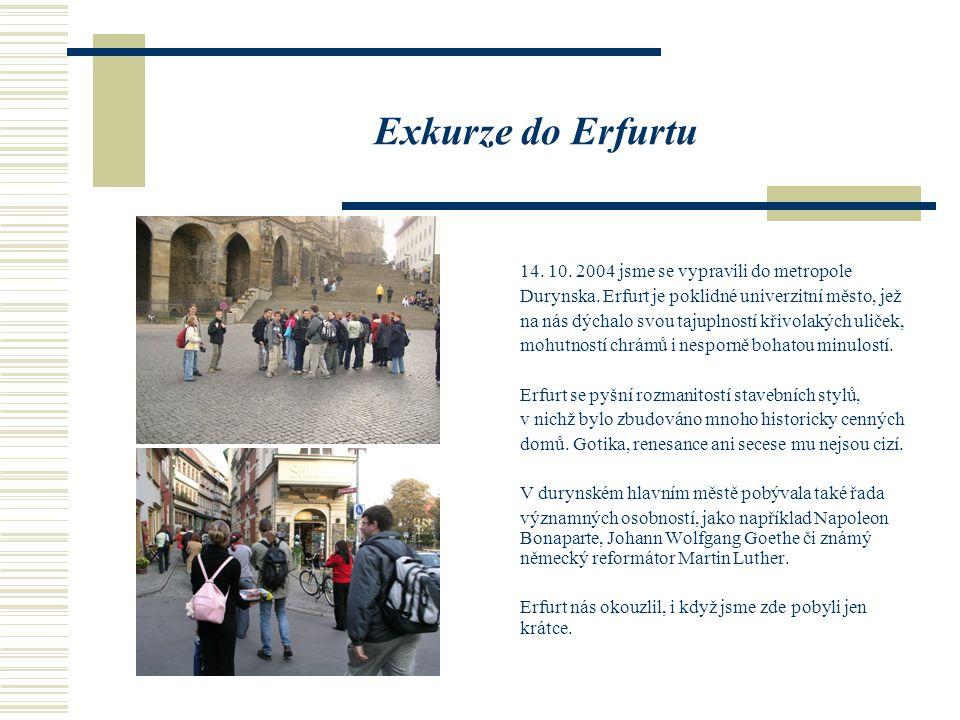 Exkurze do Erfurtu 14. 10. 2004 jsme se vypravili do metropole Durynska.