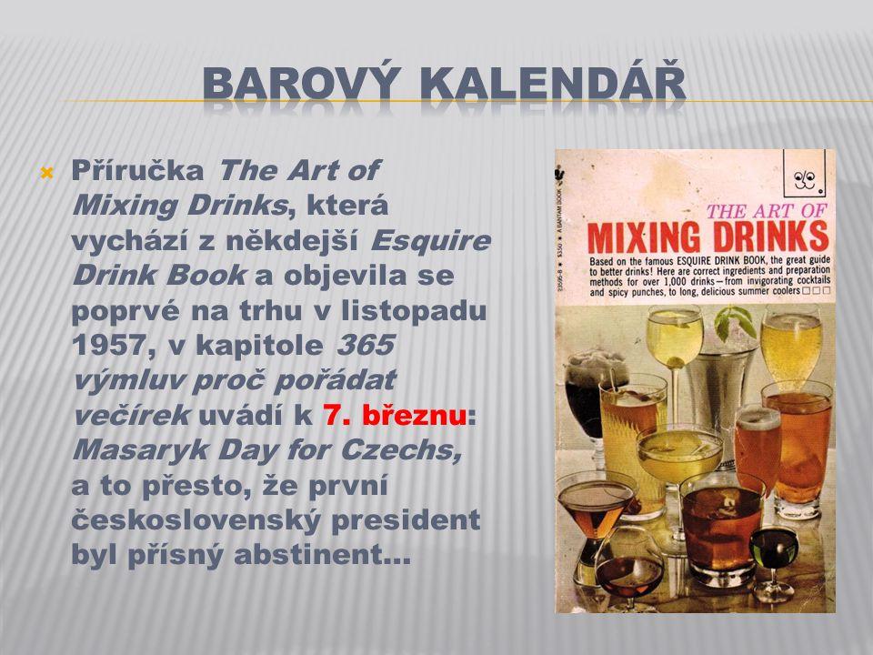 Příručka The Art of Mixing Drinks, která vychází z někdejší Esquire Drink Book a objevila se poprvé na trhu v listopadu 1957, v kapitole 365 výmluv proč pořádat večírek uvádí k 7.