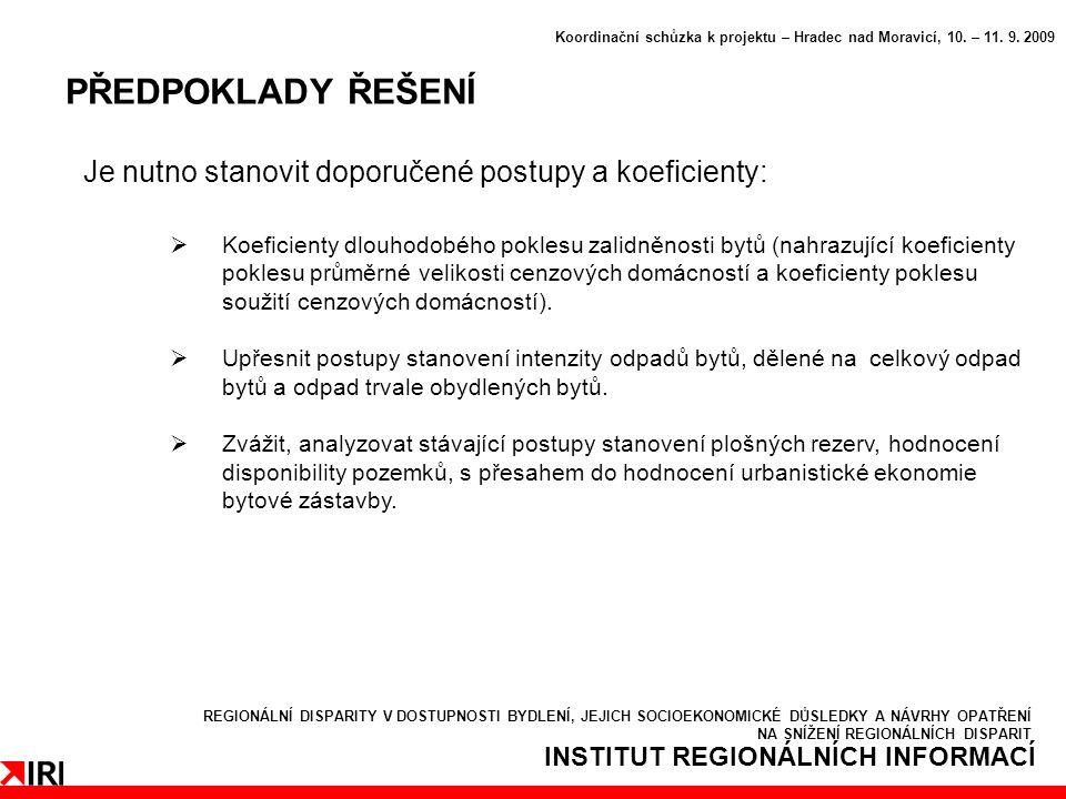 INSTITUT REGIONÁLNÍCH INFORMACÍ PŘEDPOKLADY ŘEŠENÍ Koordinační schůzka k projektu – Hradec nad Moravicí, 10.