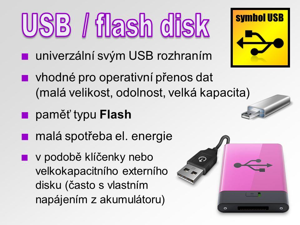 ■ univerzální svým USB rozhraním ■ vhodné pro operativní přenos dat (malá velikost, odolnost, velká kapacita) ■ paměť typu Flash ■ malá spotřeba el. e