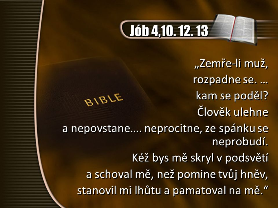 """Žalm 115,17 """"Mrtví nechválí už Hospodina, nikdo z těch, kdo sestupují v říši ticha. """"Mrtví nechválí už Hospodina, nikdo z těch, kdo sestupují v říši ticha."""