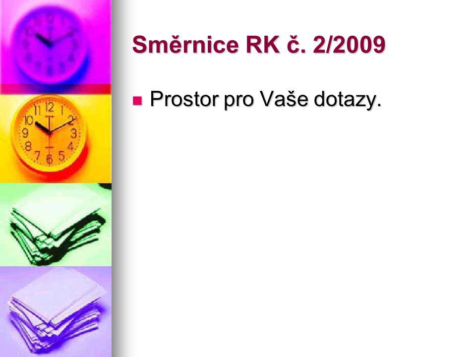 Směrnice RK č. 2/2009  Prostor pro Vaše dotazy.