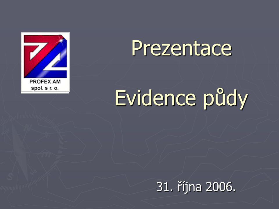 Prezentace Evidence půdy 31. října 2006.
