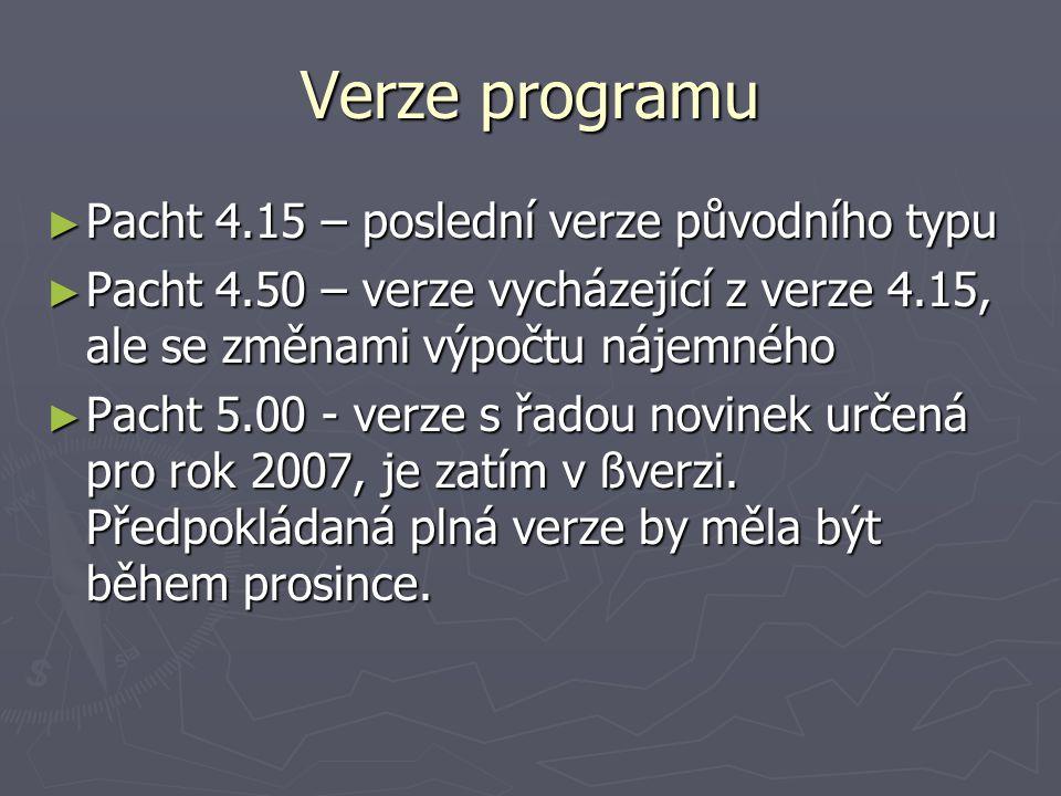 Verze programu ► Pacht 4.15 – poslední verze původního typu ► Pacht 4.50 – verze vycházející z verze 4.15, ale se změnami výpočtu nájemného ► Pacht 5.00 - verze s řadou novinek určená pro rok 2007, je zatím v ßverzi.