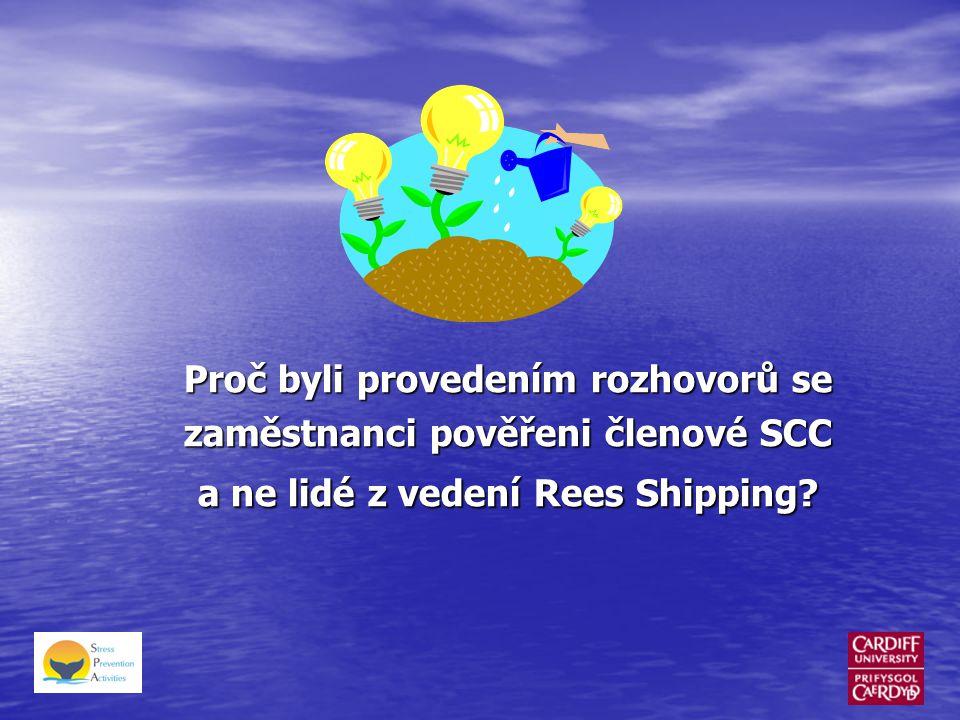 Proč byli provedením rozhovorů se zaměstnanci pověřeni členové SCC a ne lidé z vedení Rees Shipping?