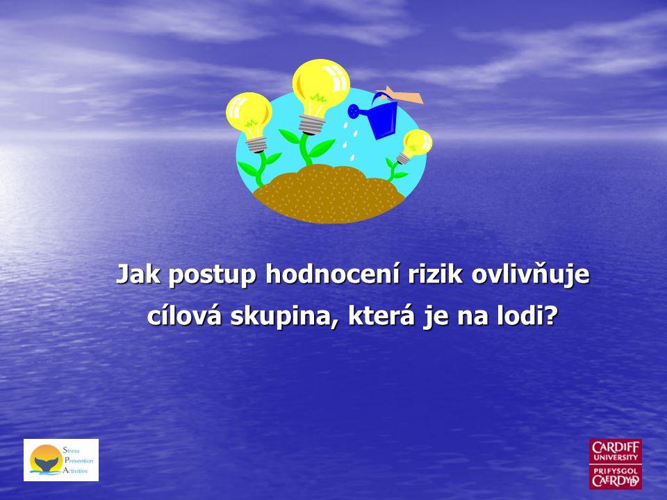 Jak postup hodnocení rizik ovlivňuje cílová skupina, která je na lodi?