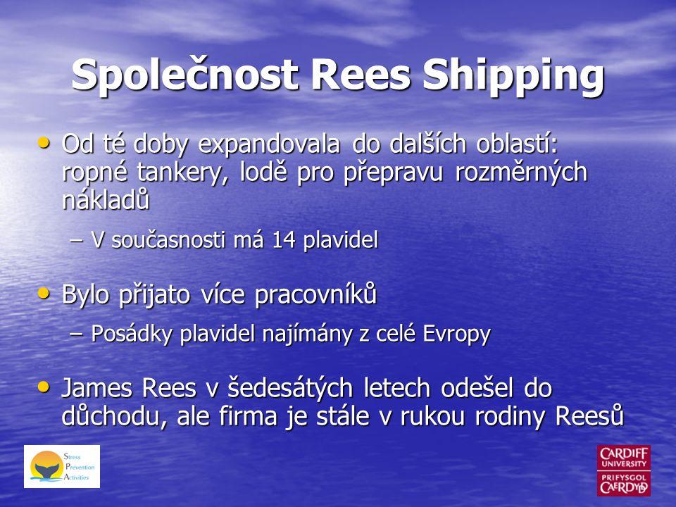 • Od té doby expandovala do dalších oblastí: ropné tankery, lodě pro přepravu rozměrných nákladů –V současnosti má 14 plavidel • Bylo přijato více pracovníků –Posádky plavidel najímány z celé Evropy • James Rees v šedesátých letech odešel do důchodu, ale firma je stále v rukou rodiny Reesů Společnost Rees Shipping