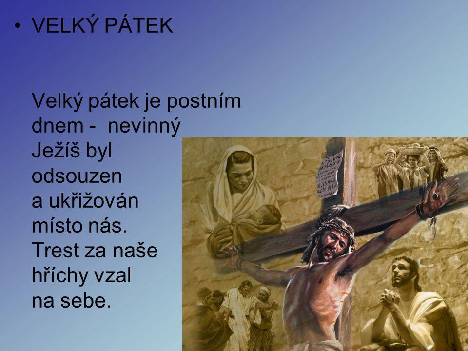 •ZELENÝ ČTVRTEK Připomíná dvě události: Ježíšova večeře, při níž ustanovuje PVP a myje apoštolům nohy; Ježíšova modlitba v Getsemanské zahradě a jeho