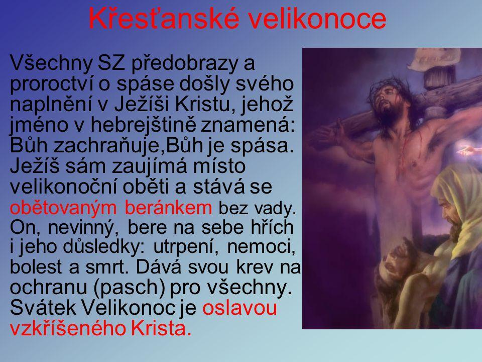 Židovské vel. (pesach) Obsahem žid.velikonoc je oslava Boha Zachránce. Židé si připomínají Boží záchranu z egyptského zotročení a slavné vyjití (exodu
