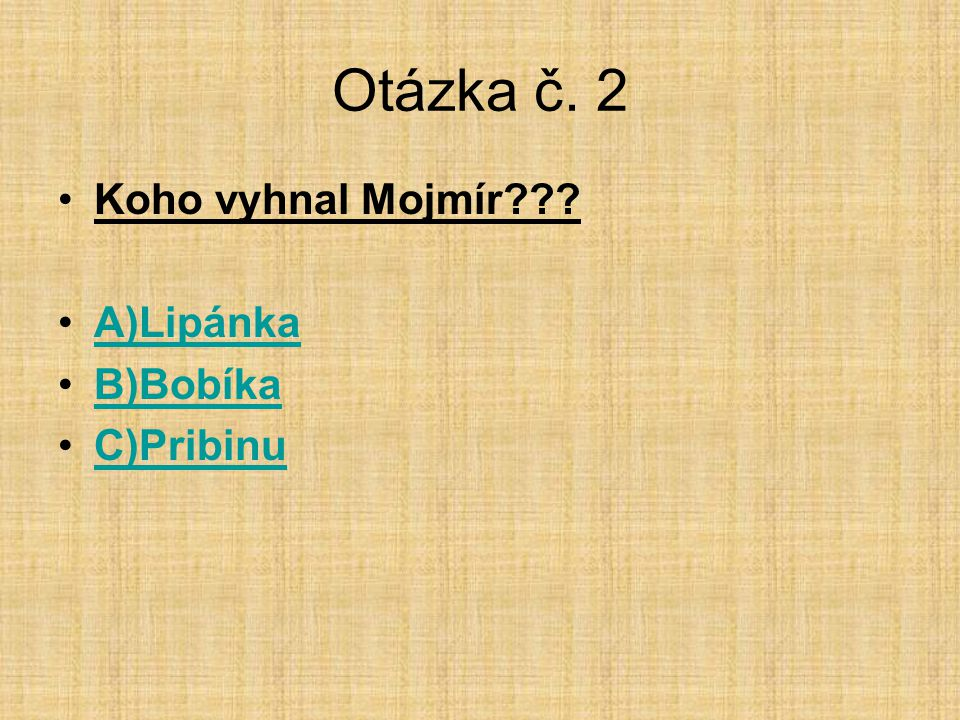 Otázka č. 3 Kdy zemřel Sámo??? A)658 B)433 C)685