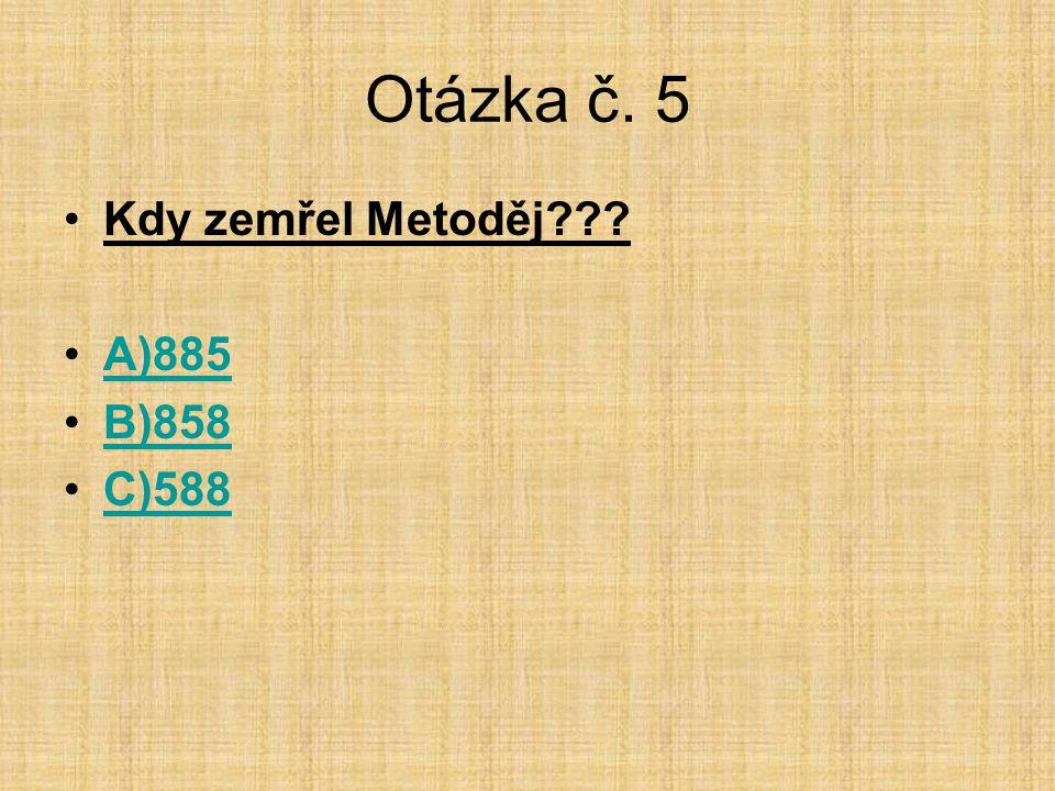 Otázka č.6 •Jak se jmenoval první český král??.•A)Bladislav II.A)Bladislav II.