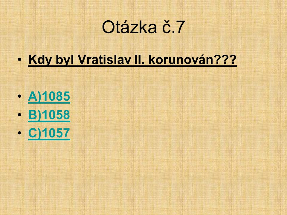 Otázka č.8 •Jak se jmenovala babička sv. Václava??.