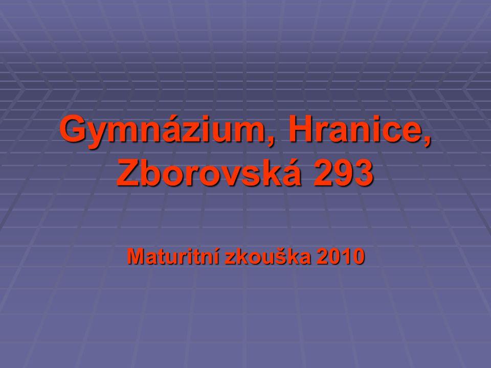 Gymnázium, Hranice, Zborovská 293 Maturitní zkouška 2010