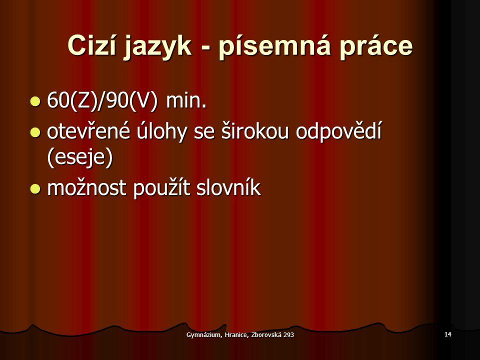 Gymnázium, Hranice, Zborovská 293 14 Cizí jazyk - písemná práce  60(Z)/90(V) min.