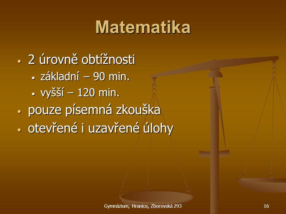 Gymnázium, Hranice, Zborovská 29316 Matematika • 2 úrovně obtížnosti • základní – 90 min.
