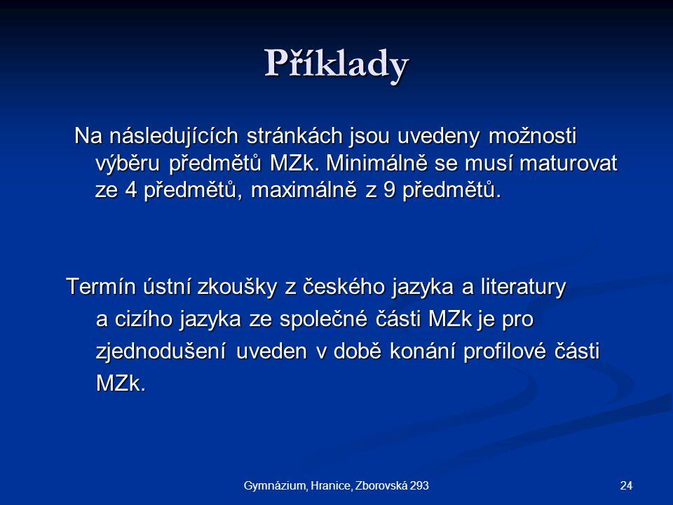 24Gymnázium, Hranice, Zborovská 293 Příklady Na následujících stránkách jsou uvedeny možnosti výběru předmětů MZk.