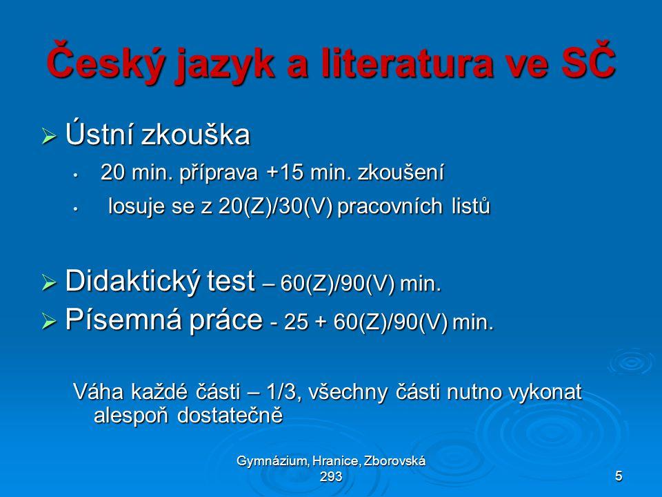Gymnázium, Hranice, Zborovská 2935 Český jazyk a literatura ve SČ  Ústní zkouška • 20 min.