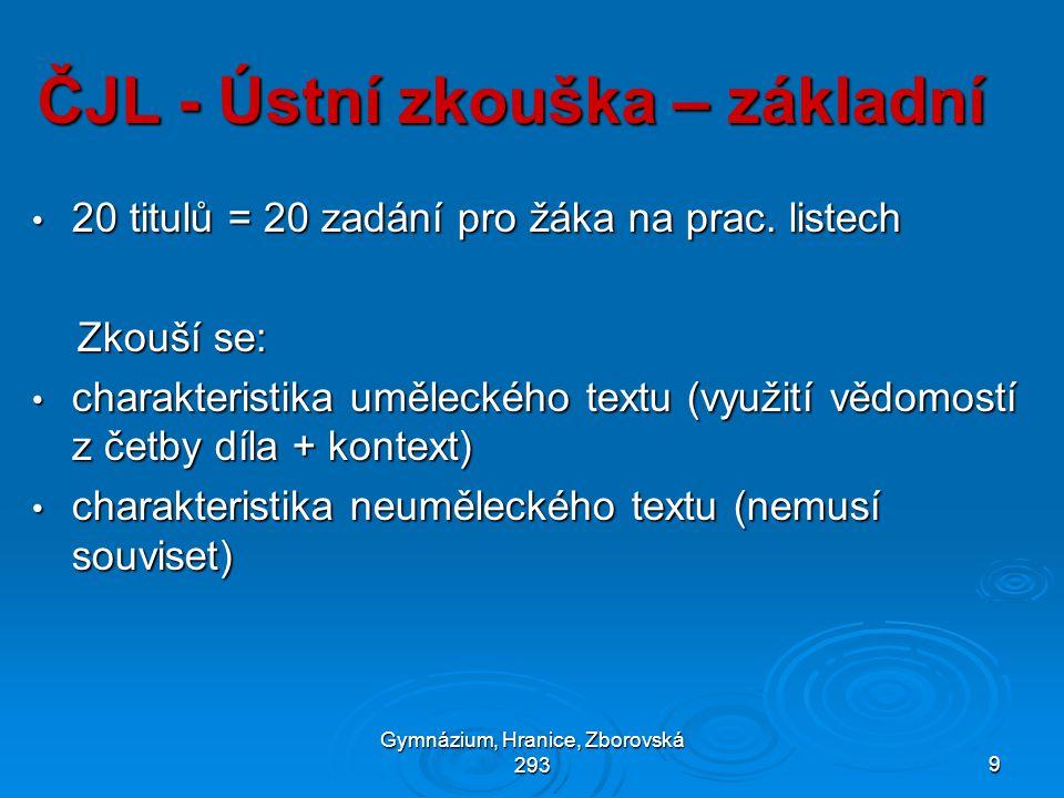 Gymnázium, Hranice, Zborovská 2939 ČJL - Ústní zkouška – základní • 20 titulů = 20 zadání pro žáka na prac.