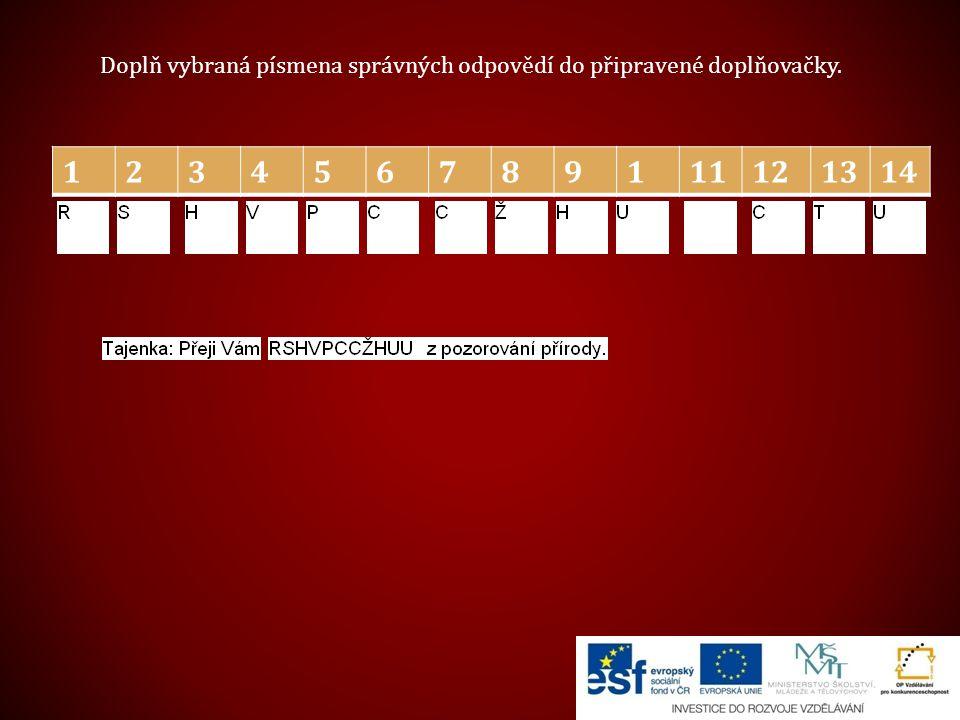 123456789111121314 Doplň vybraná písmena správných odpovědí do připravené doplňovačky.